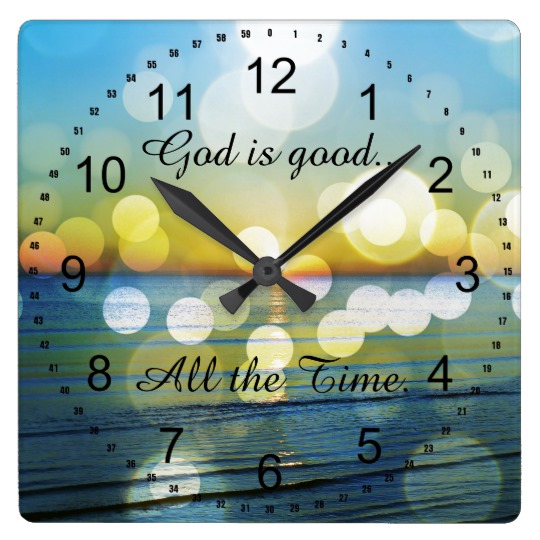 god_is_good_all_the_time_quote_square_wall_clock-r38b443f73e414611a4f98382444ca7d4_fup1y_8byvr_540